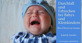 Durchfall und Erbrechen bei Babys und Kleinkindern