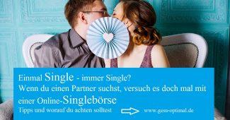 Singleleben satt – Partnersuche bei Online Singlebörsen-