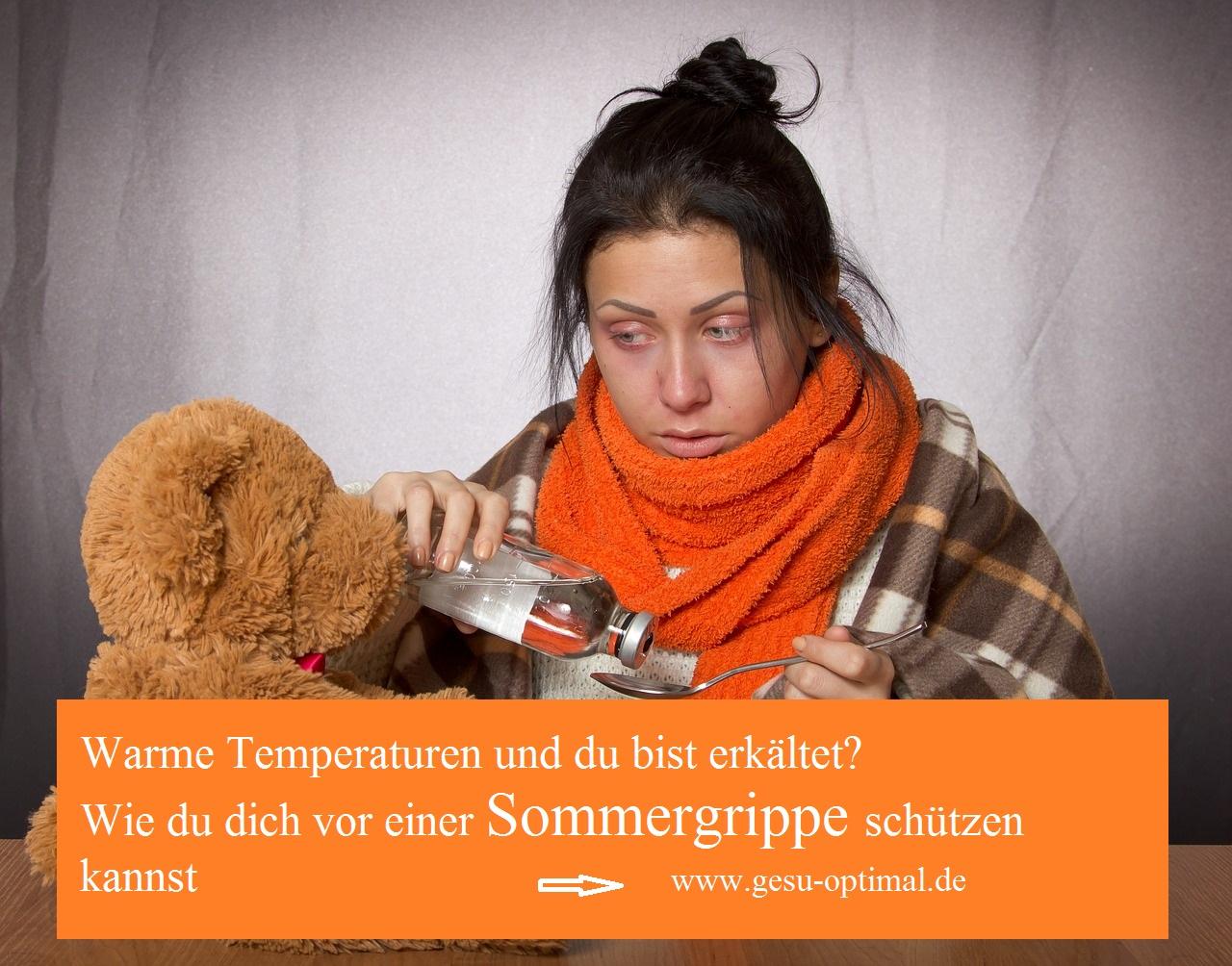 Sommergrippe – Husten und Schnupfen, wenn es warm ist
