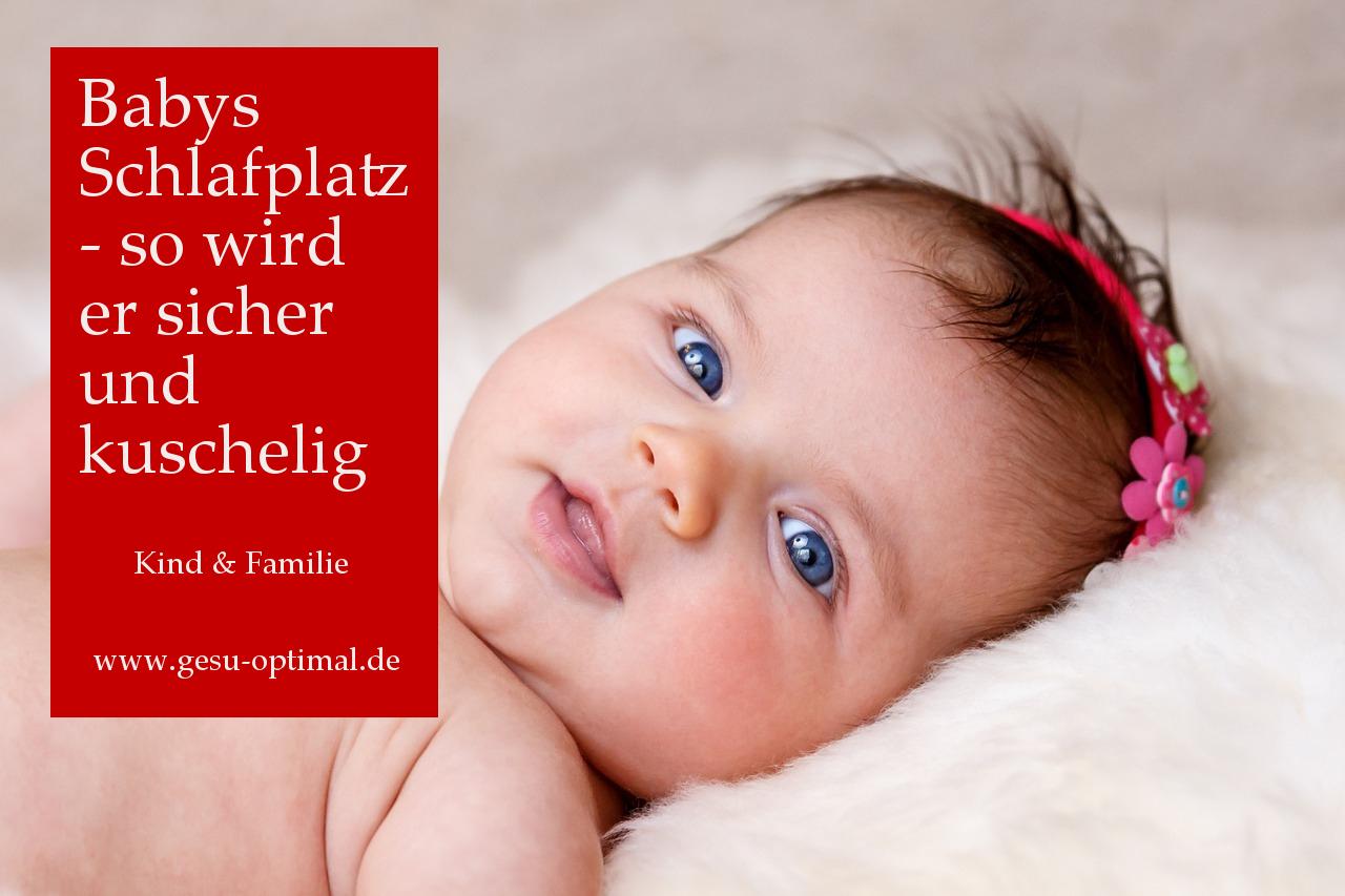 Babys Schlafplatz - so wird er sicher und kuschelig