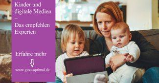 Kinder und digitale Medien – Das empfehlen Experten