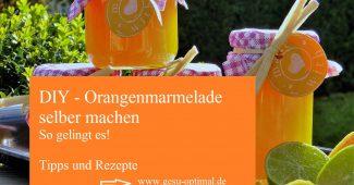 Orangenmarmelade selber machen - So gelingt es