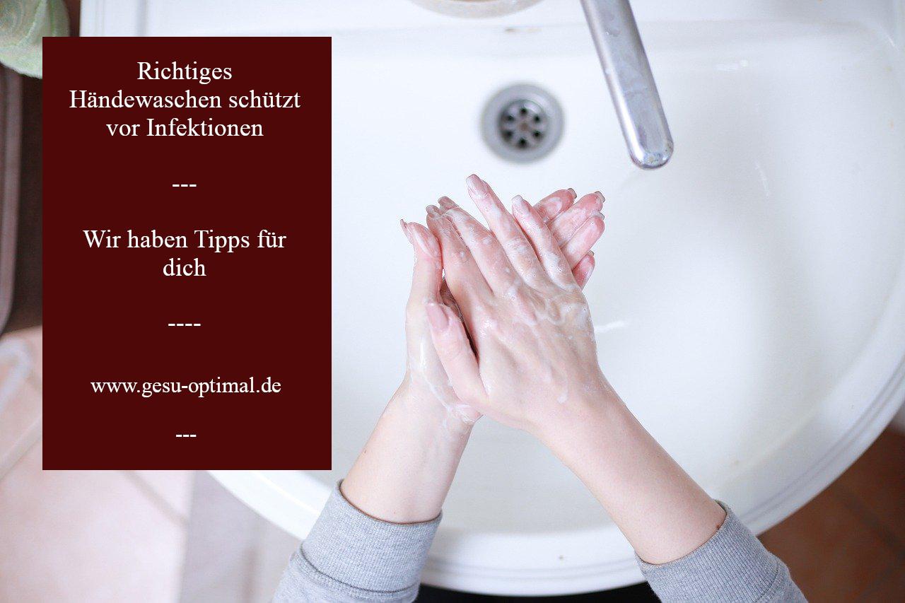 Händewaschen – Gewusst wie, verringert Infektionen.-